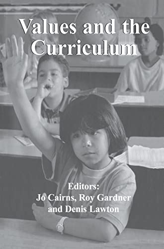 Values and the Curriculum (Woburn Education Series): J. Cairns, R. Gardner, D. Lawton