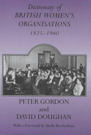 9780713002232: Dictionary of British Women's Organisations, 1825-1960 (Woburn Education Series)