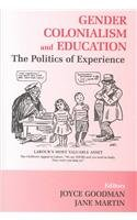 Gender, Colonialism and Education: The Politics of: Joyce Goodman and