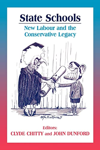 State Schools: New Labour and the Conservative Legacy (Woburn Education Series) (9780713040340) by John Dunford; Clyde itty