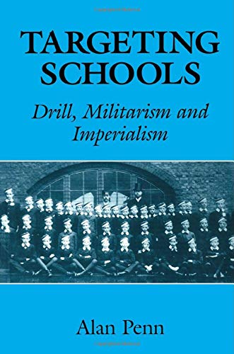 9780713040388: Targeting Schools: Drill, Militarism and Imperialism (Woburn Education Series)