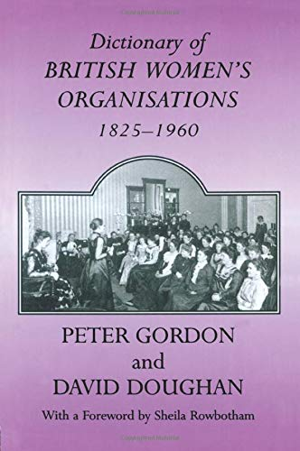 9780713040456: Dictionary of British Women's Organisations, 1825-1960 (Woburn Education Series)