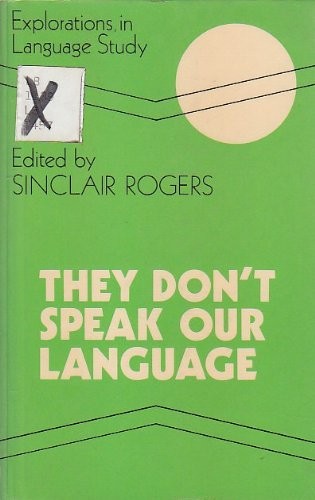 9780713100242: They Don't Speak Our Language: Essays on the Language World of Children and Adolescents (Explorations in Language Study)