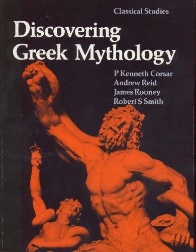 Discovering Greek Mythology (Classical Studies): P.Kenneth Corsar, Andrew