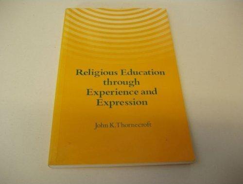Religious education through experience and expression: Thornecroft, John K