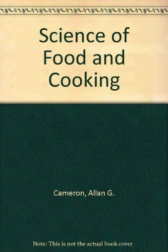 9780713102581: Science of Food and Cooking