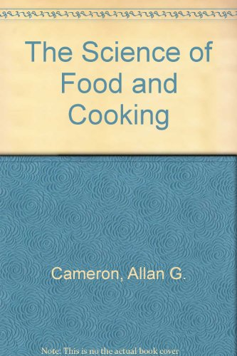 9780713102765: The Science of Food and Cooking