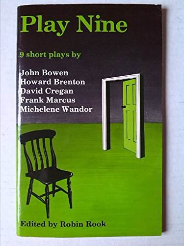 Play Nine : 9 Short Plays: Bowen, John ;