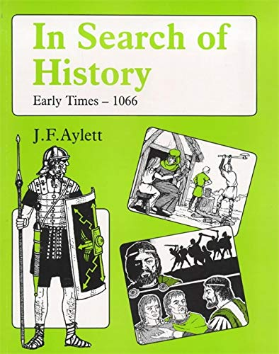 9780713106848: In Search of History: Early Times--1066
