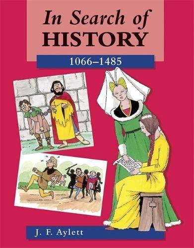 9780713106855: In Search of History: 1066-1485 (In Search of History)