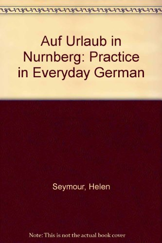 9780713109689: Auf Urlaub in Nurnberg: Practice in Everyday German