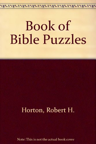 A Book of Bible Puzzles: Horton, R.H