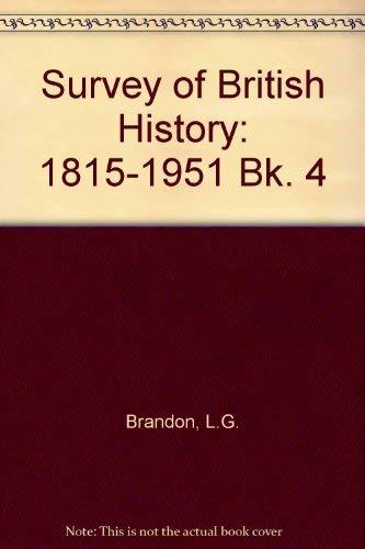 9780713114706: Survey of British History: 1815-1951 Bk. 4