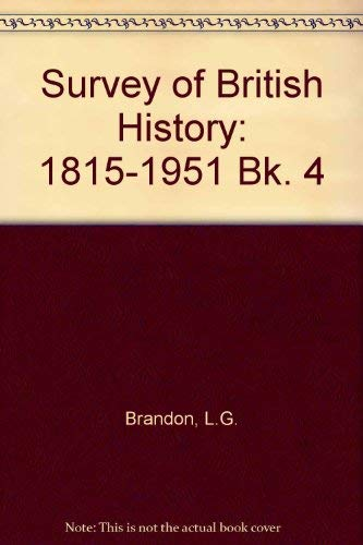 9780713114706: Survey of British History: 1815-1951 Bk. 4