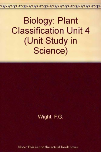 9780713115901: Biology: Plant Classification Unit 4 (Unit Study in Science)