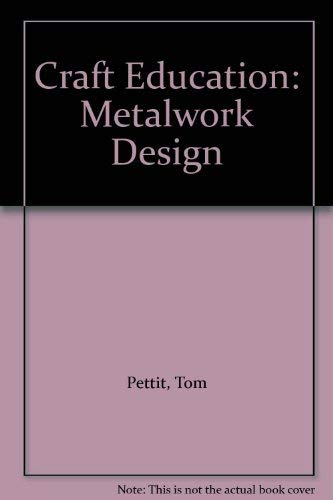 9780713116274: Craft Education: Metalwork Design