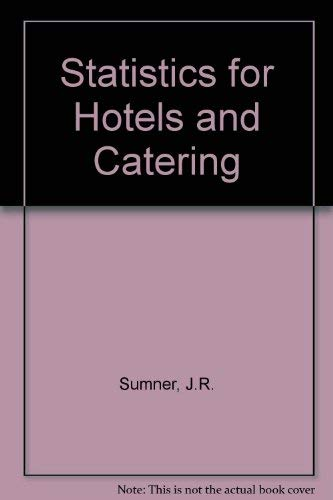 Statistics for hotels and catering: Sumner, John R