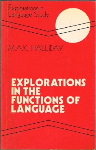 9780713117387: Explorations in the Function of Language (Explorations in Language Study)