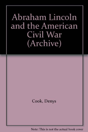 9780713117608: Abraham Lincoln and the American Civil War (Archive)