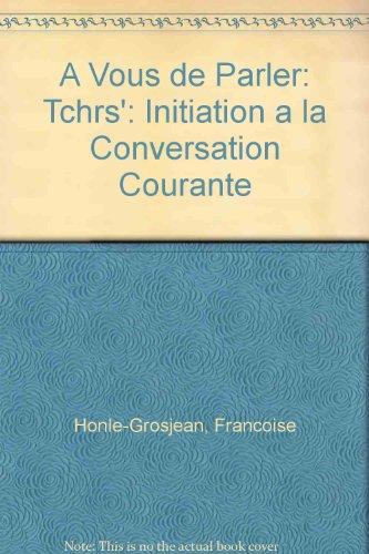 9780713117721: A Vous de Parler: Tchrs': Initiation a la Conversation Courante