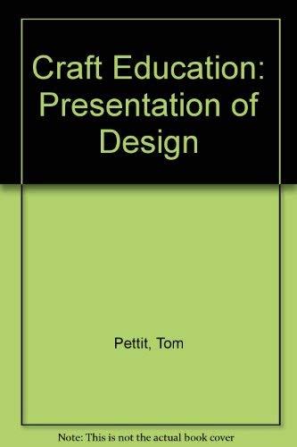 9780713117950: Craft Education: Presentation of Design