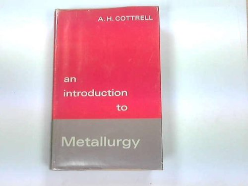 9780713120448: Introduction to Metallurgy