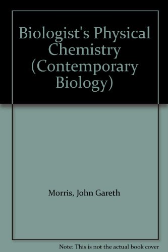 9780713121957: Biologist's Physical Chemistry