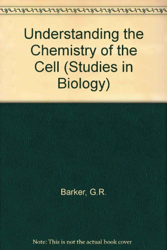 9780713122114: Understanding the Chemistry of the Cell (Studies in Biology)