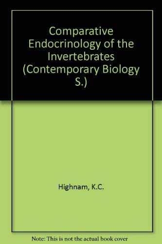 The Comparative Endocrinology of the Invertebrates.: Highnam, Kenneth ; Hill, Leonard