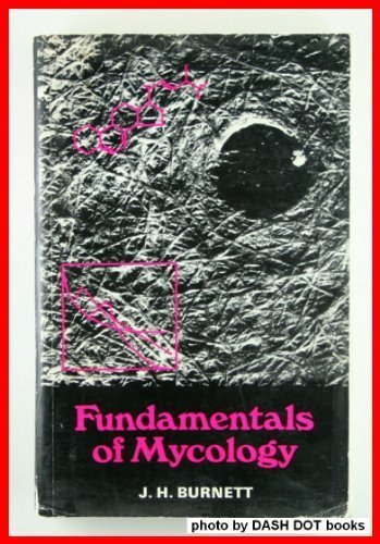 Fundamentals of Mycology: Burnett, J. H.