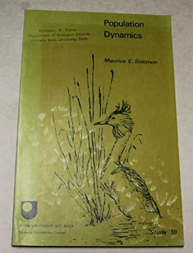 Population Dynamics (Institute of Biology's Studies in Biology No. 18): Solomon, Maurice E.