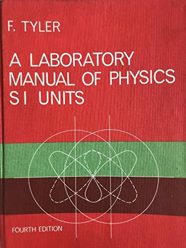 9780713122534: Laboratory Manual of Physics: In S.I.Units
