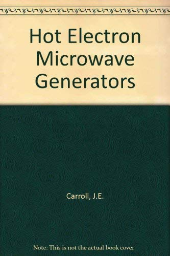 Hot Electron Microwave Generators: J.E. Carroll
