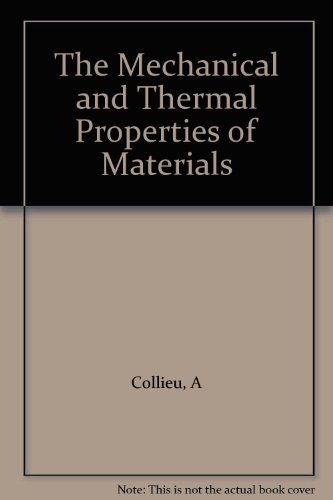 9780713123586: The Mechanical and Thermal Properties of Materials