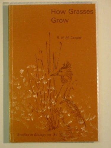 9780713123630: How Grasses Grow (Studies in Biology)