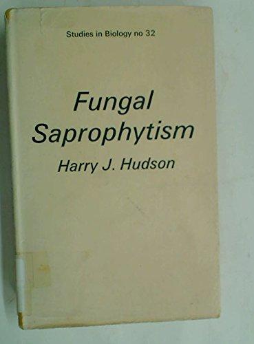 9780713123647: Fungal Saprophytism (Studies in Biology)