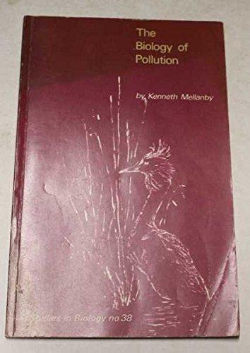 9780713123814: The Biology of Pollution (Studies in Biology)