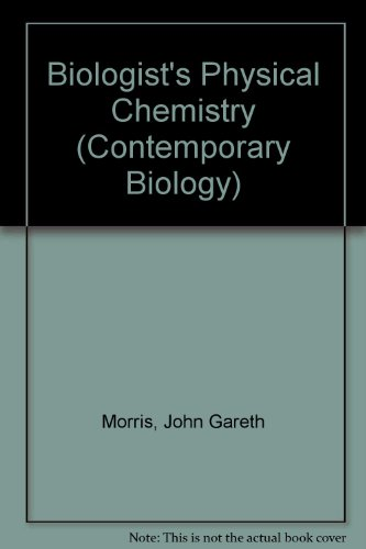 9780713124132: Biologist's Physical Chemistry