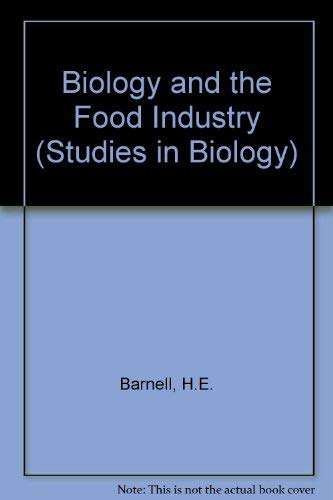 9780713124361: Biology and the Food Industry (Studies in Biology)