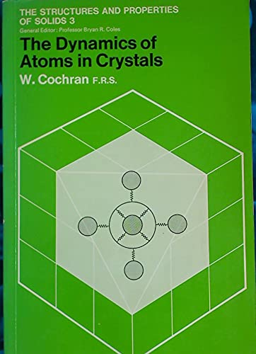 9780713124392: Dynamics of Atoms in Crystals (The Structures and properties of solids, 3)