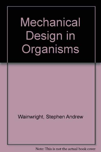 9780713125023: Mechanical Design in Organisms