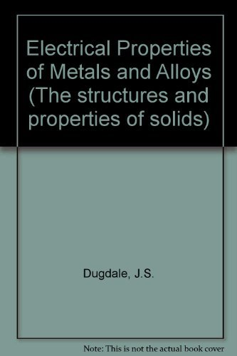 9780713125238: Electrical Properties of Metals and Alloys