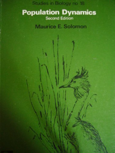 Population Dynammics, Studies in Biology No. 18: Solomon, Maurice E.