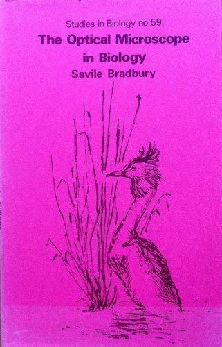 The Optical Microscope in Biology.: Bradbury, Savile