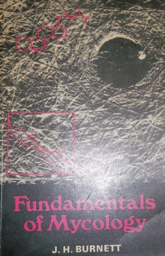Fundamentals of Mycology: J. H. Burnett