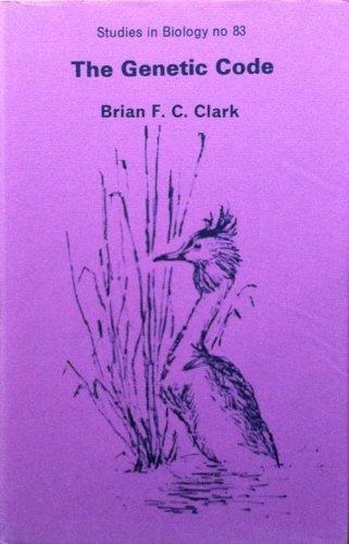 Genetic Code (Studies in Biology): Brian F.C. Clark