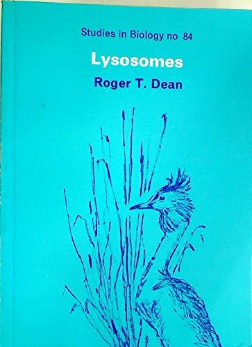 Lysosomes (Studies in Biology no 84): Roger T. Dean