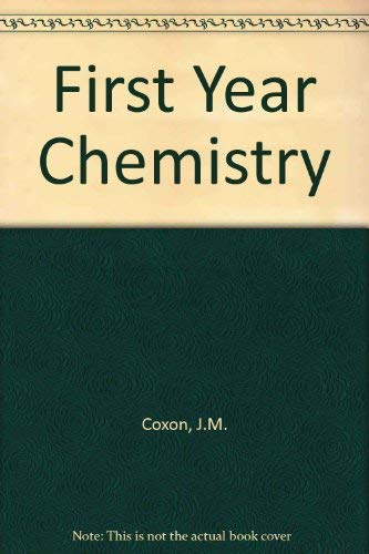 First Year Chemistry: James M. Coxon,