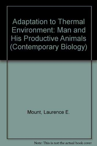 9780713127409: Adaptation to Thermal Environment: Man and His Productive Animals (Contemporary Biology)