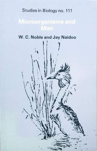 Microorganisms and Man (Studies in Biology): Naidoo, Jay